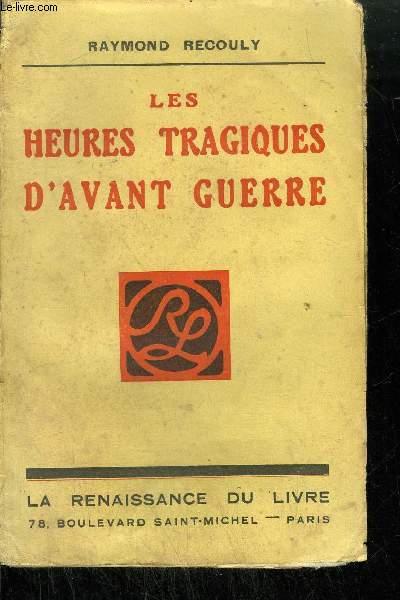 LES HEURES TRAGIQUES D'AVANT GUERRE