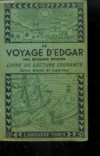 LE VOYAGE D'EDGAR - LIVRE DE LECTURE COURANTE - COURS MOYEN ET SUPERIEUR