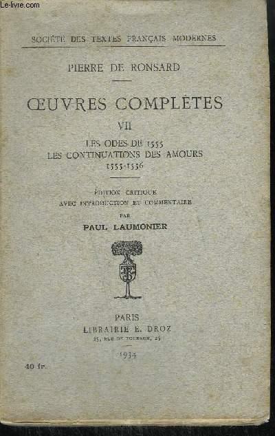 PIERRE DE RONSARD - OEUVRES COMPLETES VII - LES ODES DE 555 - LES CONTINUATIONS DES AMOURS 1555-1556
