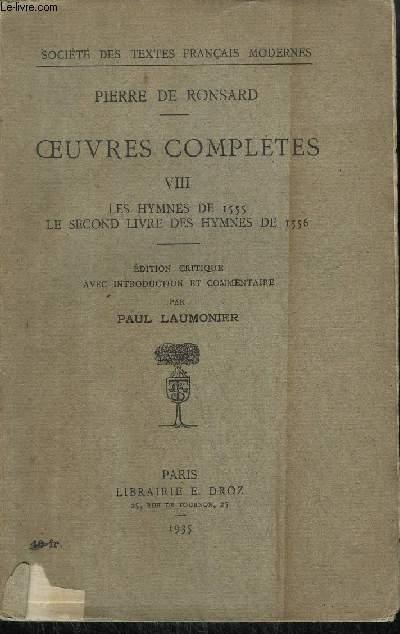 PIERRE DE RONSARD - OEUVRES COMPLETES VIII - LES HYMNES DE 1555 - LE SECOND LIVRE DES HYMNES DE 1556