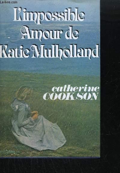 L'IMPOSSIBLE AMOUR DE KATIE MULHOLLAND