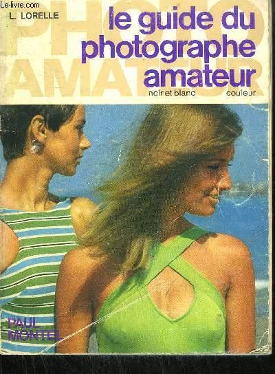 LE GUIDE DU PHOTOGRAPHE AMATEUR