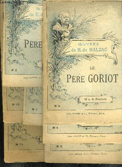 OEUVRES DE H. DE BALZAC - LE PERE GORIOT - FASCICULES 3.4.5.7.8.11.12 (INCOMPLET)