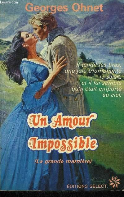 UN AMOUR IMPOSSIBLE (LA GRANDE MARNIERE)