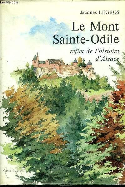 LE MONT SAINTE-ODILE - REFLET DE L'HISTOIRE D'ALSACE