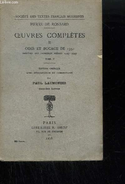 PIERRE DE RONSARD OEUVRES COMPLETESII ODES ET BOCAGE DE 1550 - PRECEDES DES PREMIERES POESIES 1547-1579
