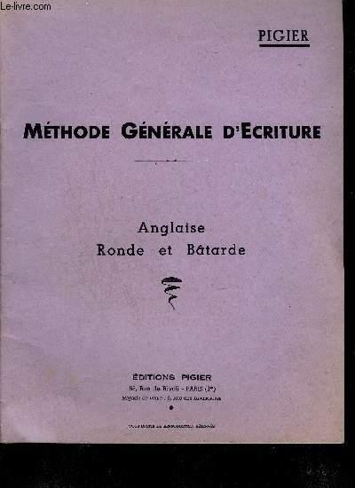 METHODE GENERALE D'ECRITURE- ANGLAISE RONDE ET BATARDE