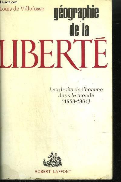 GEOGRAPHIE DE LA LIBERTE - LES DROITS DE L'HOMME DANS LE MONDE (1953-1964)