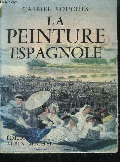 LA PEINTURE ESPAGNOLE DES ORIGINES AU XXe SIECLE