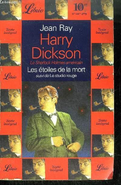 HARRY DICKSON - LE SHERLOCK HOLMES AMERICAIN - LES ETOILES DE LA MORT SUIVI DE LE STUDIO ROUGE