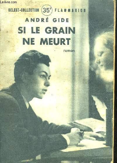 SI LE GRAIN NE MEURT... SOUVENIRS D'ENFANCE ET DE JEUNESSE / COLLECTION SELECT-COLLECTION