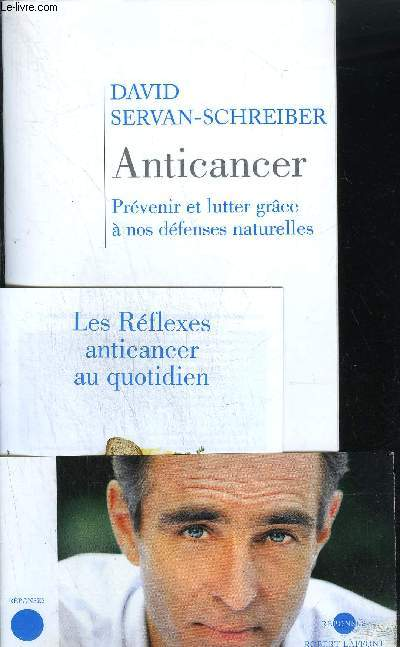 ANTICANCER - PREVENIR ET LUTTER GRÄCE 0 NOS DEFENSES NATURELLES