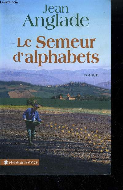 LE SEMEUR D'ALPHABETS