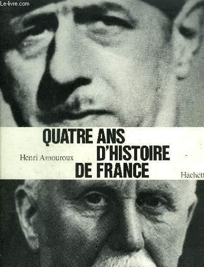 QUATRE ANS D'HISTOIRE DE FRANCE