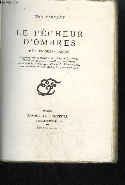 LE PECHEUR D'OMBRES / comedie en quatre actes