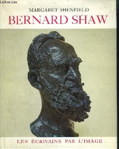 BERNARD SHAW/ COLLECTION LES ECRIVAINS PAR L'IMAGE