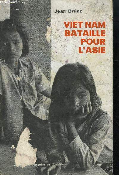 VIET NAM BATAILLE POUR L'ASIE