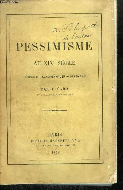 LE PESSIMISME AU XIXe SIECLE - LEOPARDI / SCHOPENHAUER / HARTMANN