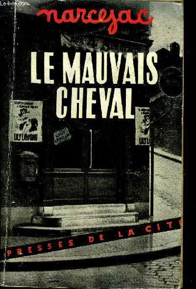 LE MAUVAIS CHEVAL