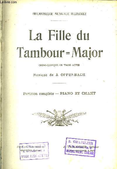 PARTITION COMPLETE - PIANO ET CHANT / LA FILLE DU TAMBOUR = MAJOR - OPERA-COMIQUE EN TROIS ACTES / COLELCTION BIBLIOTHEQUE MUSICALE ILLUSTREE
