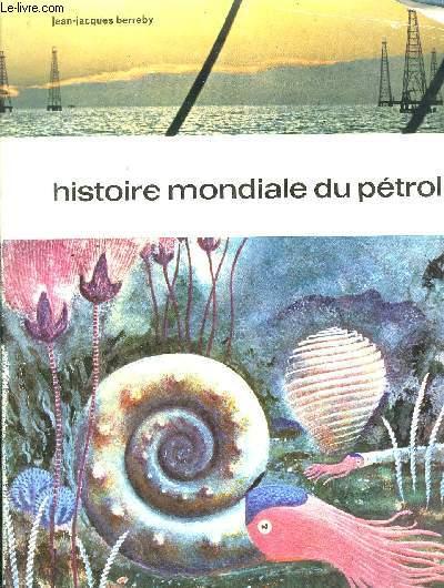 HISTOIRE MONDIALE DU PETROLE