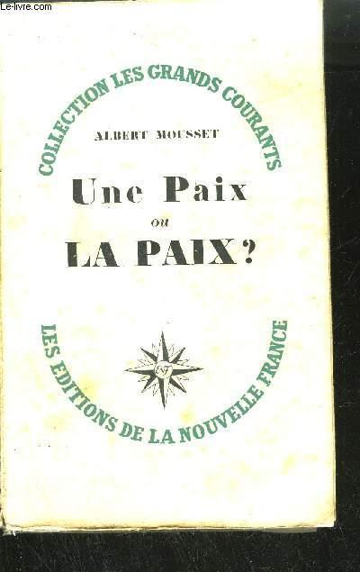 UNE PAIX OU LA PAIX ? / COLLECTION LES GRANDS COURANTS