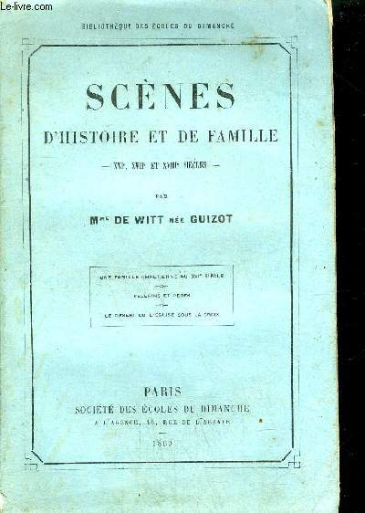 SCENES D'HISTOIRE ET DE FAMILLE - XVIe XVIIe XVIIIe SIECLES