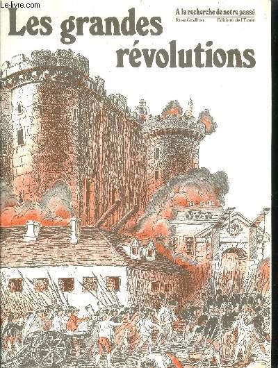 LES GRANDES REVOLUTIONS / COLLECTION A LA RECHERCHE DE NOTRE PASSE