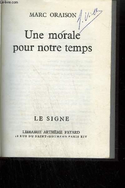 UNE MORALE POUR NOTRE TEMPS / COLLECTION LE SIGNE