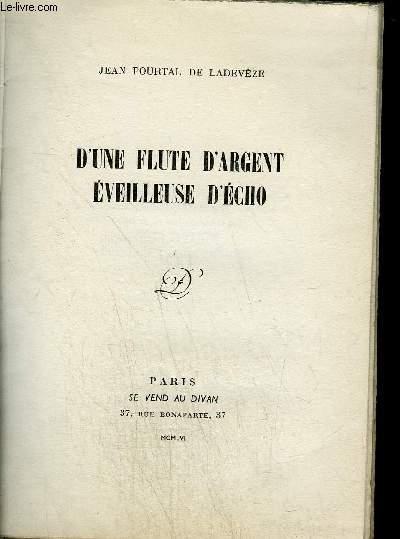 D'UNE FLUTE D'ARGENT EVEILLEUSE D'ECHO