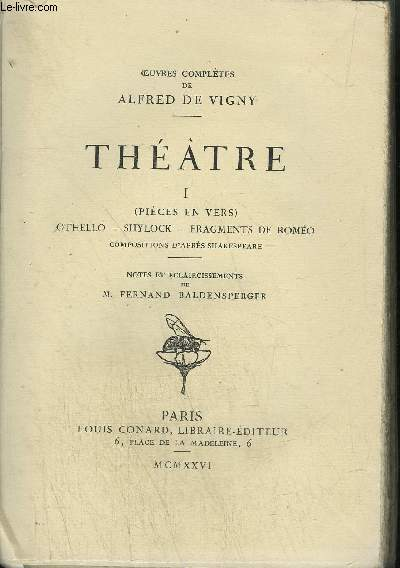 OEUVRES COMPLETES DE ALFRED DE VIGNY - THEATRE I - (PIECES EN VERS ) - OTHELLO - SHYLOCK - FRAGMENTS DE ROMEO COMPOSITIONS D'APRES SHAKESPEARE