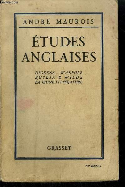 ETUDES ANGLAISES - Dickens - Walpole - Ruskin & Wilde - La jeune littérature