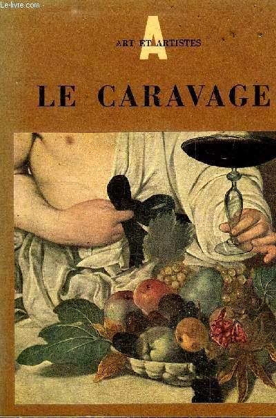 LE CARAVAGE 1573-1610 / COLLECTION ART ET ARTISTES