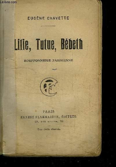 LILIE, TUTUE, BEBETH - BOUFFONNERIE PARISIENNE