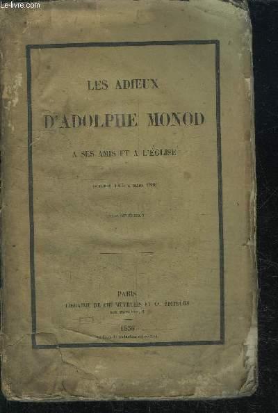 LES ADIEUX D'ADOLPHE MONOD A SES AMIS ET A L'EGLISE - OCTOBRE 1855 A MARS 1856 - deuxième édition