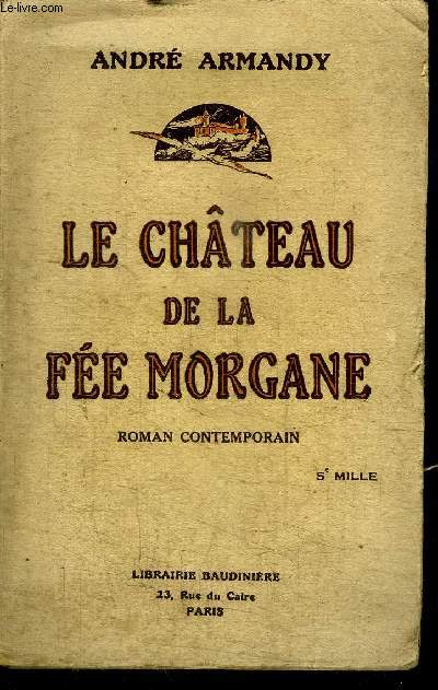 LE CHATEAU DE LA FEE MORGANE