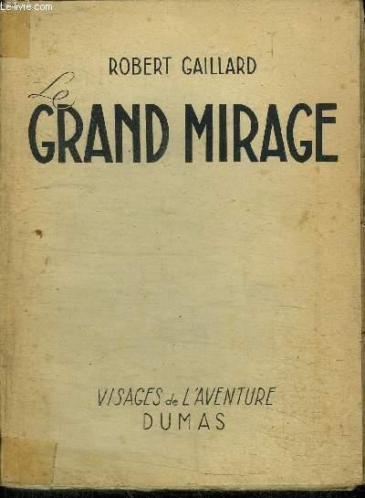 LE GRAND MIRAGE / COLLECTION VISAGES DE L'AVENTURE