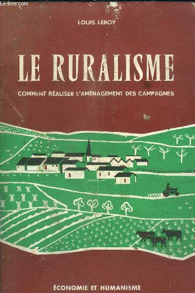 LE RURALISME - COMMENT REALISER L'AMENAGEMENT DES CAMPAGNES - COLLECTION ECONOMIE HUMAINE