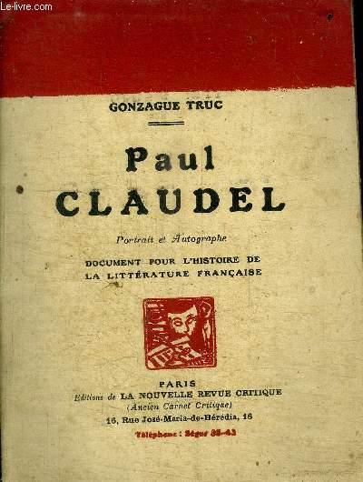 PAUL CLAUDEL - DOCUMENT POUR L'HISTOIRE DE LA LITTERATURE FRANCAISE
