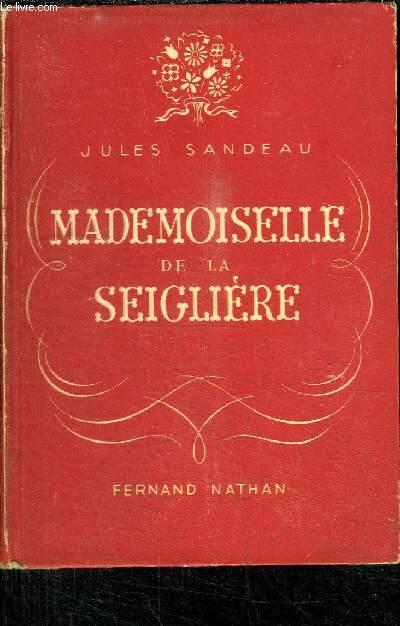 MADEMOISELLE DE LA SEIGLIERE / CXOLLECTION REVES ET AVENTURES