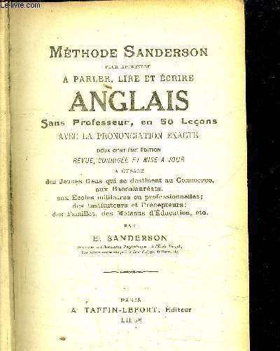METHODE SANDERSON POUR APPRENDRE A PARLER LIRE ET ECRIRE ANGLAIS SANS PROFESSEUR EN 50 LECONS AVEC LA PRONONCIATION EXACTE