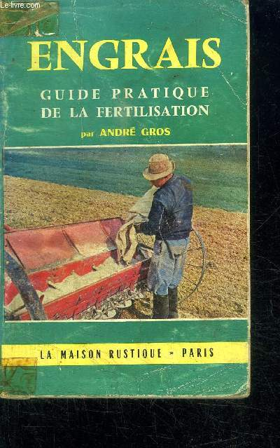 ENGRAIS - GUIDE PRATIQUE DE LA FERTILISATION