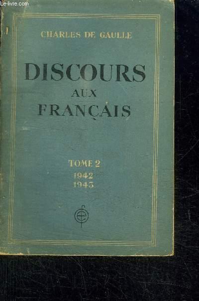 DISCOURS AUX FRANCAIS - TOME 2 - 1ER JANVIER 1942 - 31 DECEMBRE 1943
