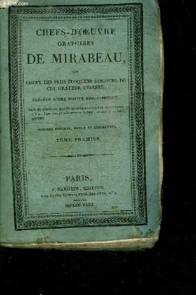 CHEFS-D'OEUVRE ORATOIRES DE MIRABEAU, OU CHOIX DES PLUS ELOQUENS DISCOURS DE CET ORATEUR CELEBRE - TOME PREMIER - SECOND EDITION