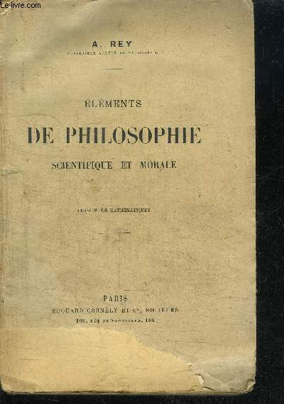 ELEMENTS DE PHILOSOPHIE SCIENTIFIQUE ET MORALE - CLASSES DE MATHEMATIQUES