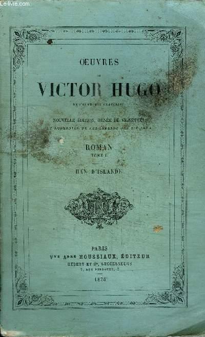 OEUVRES DE VICTOR HUGO - ROMAN TOME 1 HAN D'ISLANDE + POESIE TOME 1 ODES ET BALLADES VOL.1 + POESIE TOME V LES CONTEMPLATIONS AUTREFOIS - 1830-1843 VOL. 1