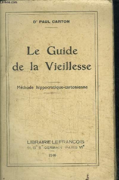 LE GUIDE DE LA VIEILLESSE - METHODE HIPPOCRATIQUE-CARTONIENNE