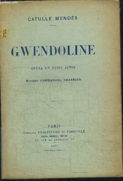 GWENDOLINE - OPERA EN TROIS ACTES