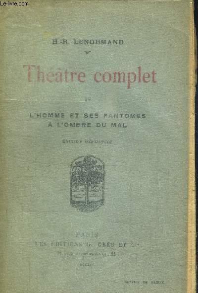 THEATRE COMPLET IV - L'HOMME ET SES FANTOMES A L'OMBRE DU MAL
