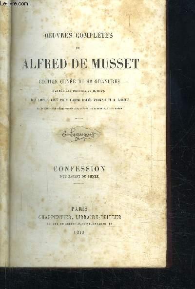 OEUVRES COMPLETES DE ALFRED DE MUSSET - CONFESSION D'UN ENFANT DU SIECLE